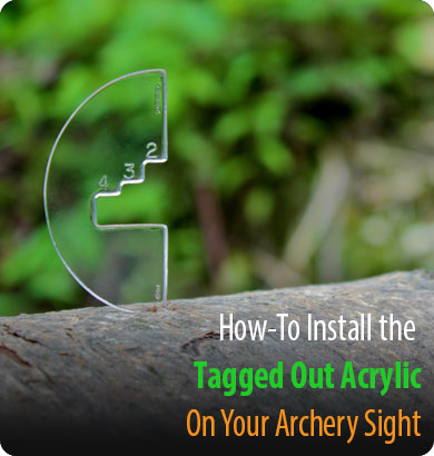 How to install the Tagged Out Acrylic Archery Rangefinder to your archery sight.