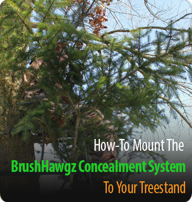 How to mount the BrushHagz Treestand Concealment System on to your hunting treestand.